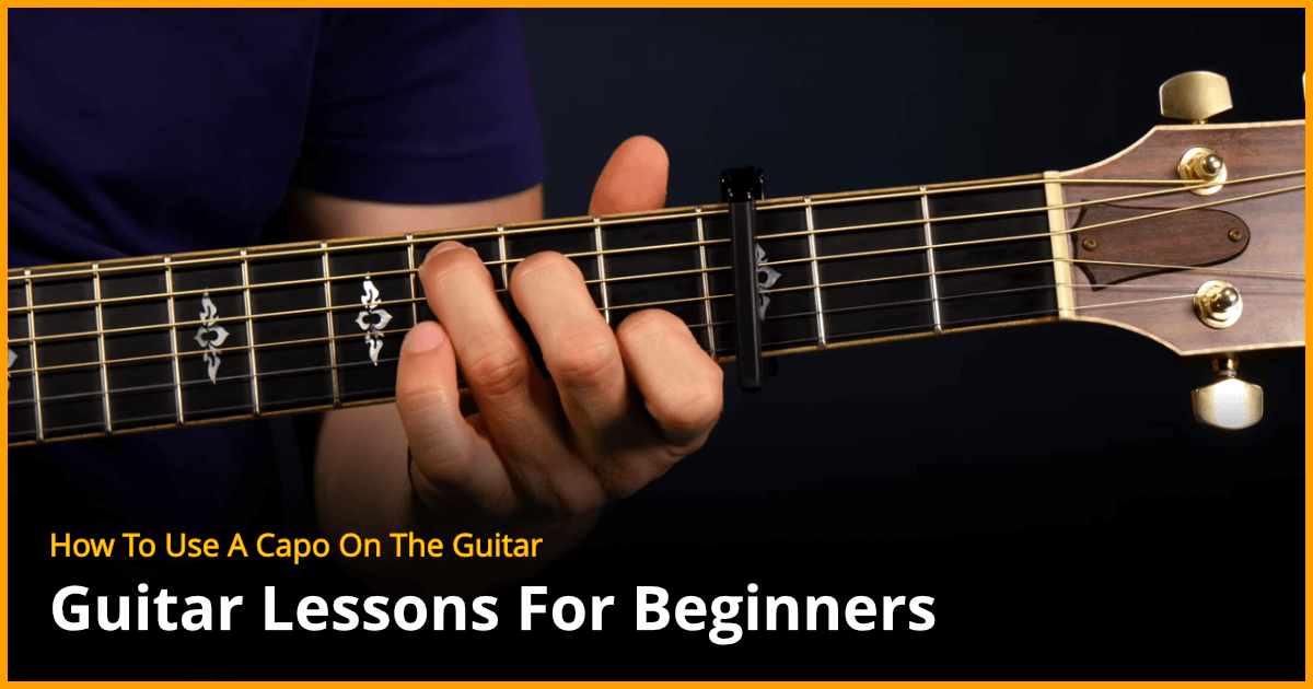 How To Use A Capo On The Guitar Guitar Lesson