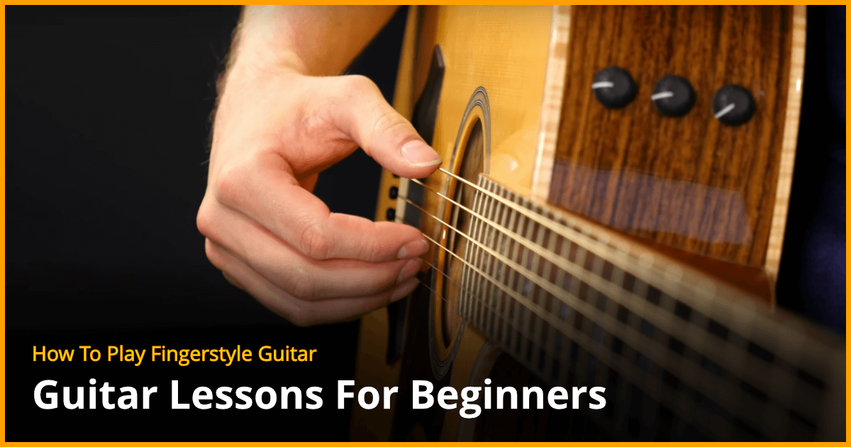 How To Play Fingerstyle Guitar Guitar Lesson