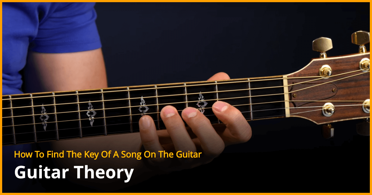 How To Find The Key Of A Song - Guitar Lesson